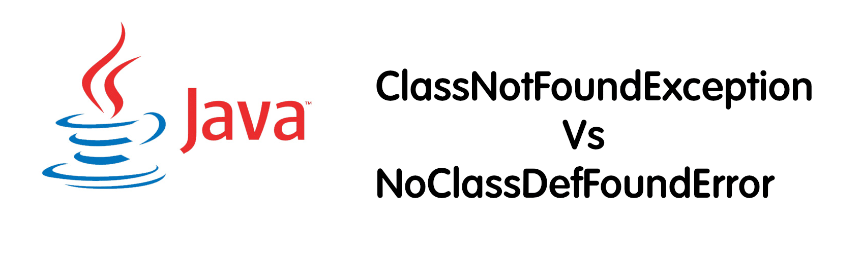 ClassNotFoundException Vs NoClassDefFoundError